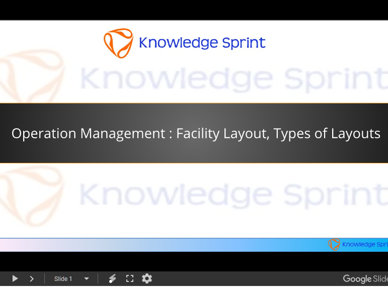 Operation Management : Facility Layout,Types of Layouts