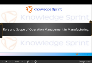 Role and Scope of Operation Management in Manufacturing